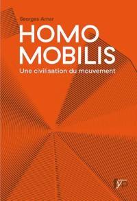 Homo mobilis : une civilisation du mouvement : de la vitesse à la reliance...