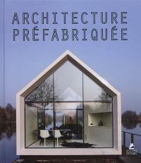 Architecture préfabriquée = Instant house