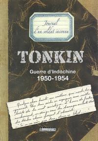 Tonkin, guerre d'Indochine, 1950-1954 : journal d'un soldat inconnu