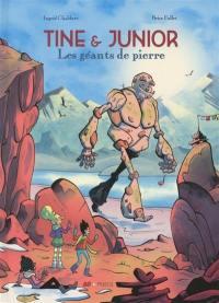 Tine et Junior, Les géants de pierre
