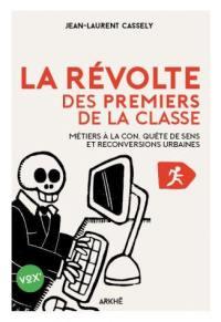 La révolte des premiers de la classe : métiers à la con, quête de sens et reconversions urbaines