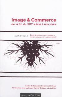 Image & commerce : de la fin du XIXe siècle à nos jours
