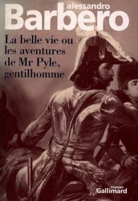 La belle vie ou Les aventures de Mr. Pyle, gentilhomme