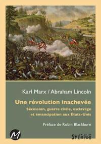 Une révolution inachevée  : sécession, guerre civile, esclavage et émancipation aux États-Unis