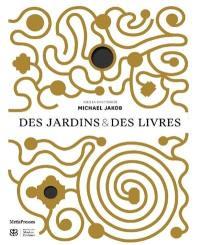 Des jardins & des livres : exposition, Cologny, Fondation Martin Bodmer, du 27 avril au 31 août 2018