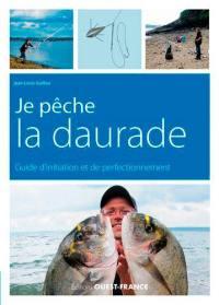 Je pêche la daurade et autres sparidés : guide d'initiation et de perfectionnement