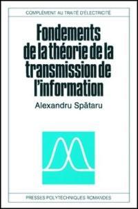 Fondements de la théorie de la transmission de l'information : complément au traité d'électricité