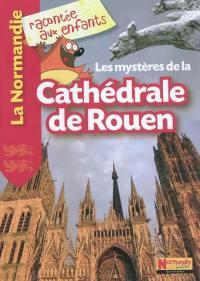 Les mystères de la cathédrale de Rouen