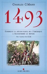 1493 : comment la découverte de l'Amérique a transformé le monde