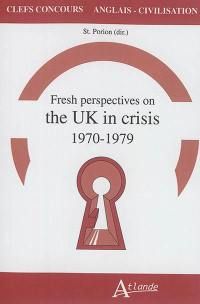Fresh perspectives on the UK in crisis : 1970-1979