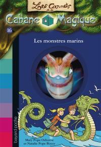 Les carnets de la Cabane magique. Volume 16, Les monstres marins