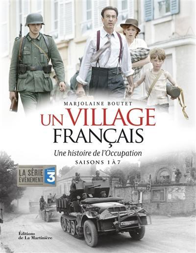 Un village français : une histoire de l'Occupation : saisons 1 à 7