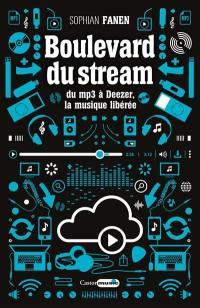 Boulevard du stream : du MP3 à Deezer, la musique libérée