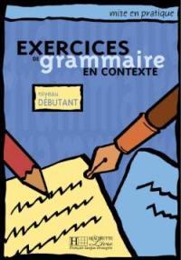 Exercices de grammaire en contexte, niveau débutant