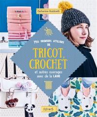 Mes premiers ateliers de tricot, crochet et autres ouvrages avec de la laine
