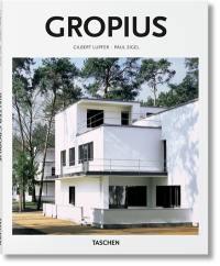 Walter Gropius, 1883-1969 : prédicateur de la nouvelle forme