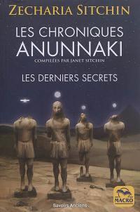 Les chroniques Anunnaki : les derniers secrets
