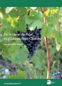 De la vigne du pape au Château Pape Clément