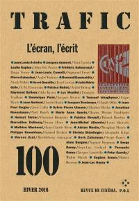 Trafic. n° 100, L'écran, l'écrit