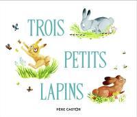 Trois petits lapins