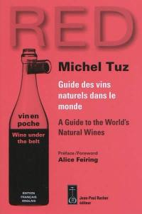 Red : guide des vins naturels dans le monde = Red : a guide to the World's natural wines