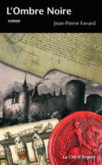 L'ombre noire. Suivi de Philippe Pot et la démocratie aux Etats généraux de 1484