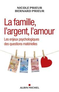 La famille, l'argent, l'amour : les enjeux psychologiques des questions matérielles