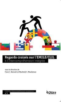 Regards croisés sur l'Emile-Clil et l'Intercompréhension intégrée