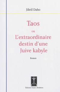 Taos ou L'extraordinaire destin d'une Juive kabyle