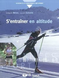 S'entraîner en altitude : mécanismes, méthodes, exemples, conseils pratiques