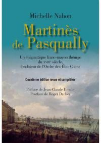 Martinès de Pasqually : un énigmatique franc-maçon théurge du XVIIIe siècle fondateur de l'ordre des élus coëns