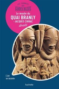 Le musée du quai Branly-Jacques Chirac dévoilé