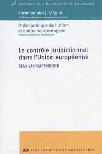 Le contrôle juridictionnel dans l'Union européenne
