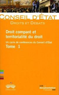 Droit comparé et territorialité du droit : un cycle de conférences du Conseil d'Etat. Volume 1