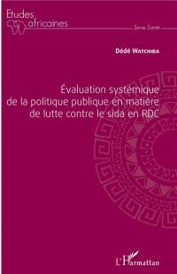 Evaluation systémique de la politique publique en matière de lutte contre le sida en RDC