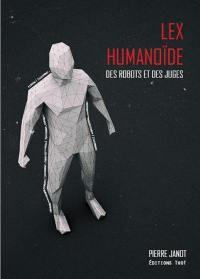 Lex humanoïde : des robots et des juges