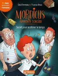 Mordicus, apprenti sorcier. Volume 7, Secret pour accélérer le temps