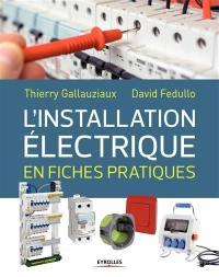 L'installation électrique en fiches pratiques