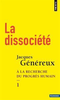 A la recherche du progrès humain. Volume 1, La dissociété