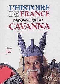 L'histoire de France redécouverte par Cavanna : des Gaulois à Jeanne d'Arc