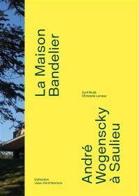 La maison Bandelier : André Wogenscky à Saulieu