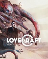Lovecraft : au coeur du cauchemar