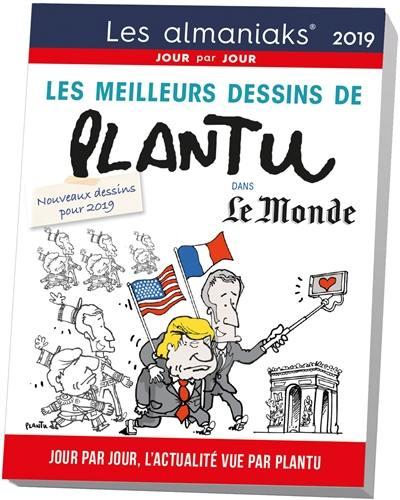 Les meilleurs dessins de Plantu dans Le Monde 2019 : jour par jour, l'actualité vue par Plantu : nouveaux dessins pour 2019
