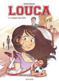 Louca. Volume 4, L'espoir fait vivre