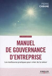 Manuel de gouvernance d'entreprise : les meilleures pratiques pour créer de la valeur