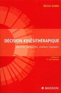 Décision kinésithérapique : identité, démarche, chaînes logiques