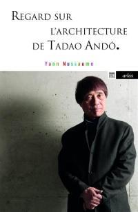 Regard sur l'architecture de Tadao Andô