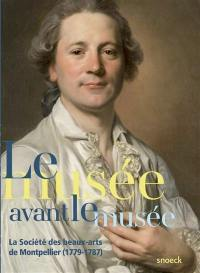 Le musée avant le musée : la Société des beaux-arts de Montpellier (1779-1787)