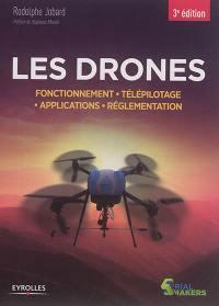 Les drones : fonctionnement, télépilotage, applications, réglementation