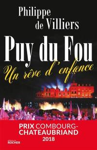 Le Puy-du-Fou : un rêve d'enfance